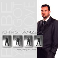 Chris Tanzza – Babe, you got to move